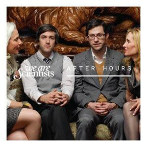 We Are Scientists After Hours