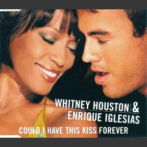 Whitney Houston & Enrique Iglesias Could I have this kiss forever
