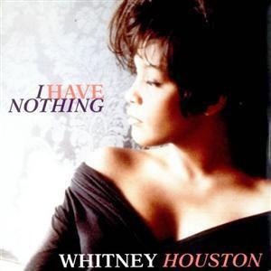 Whitney Houston I Have Nothing