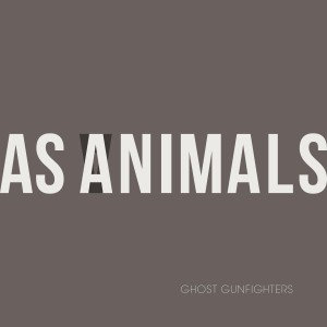 As Animals Ghost Gunfighters