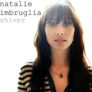 Natalie Imbruglia shiver