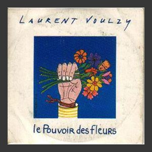 Laurent Voulzy Le Pouvoir Des Fleurs
