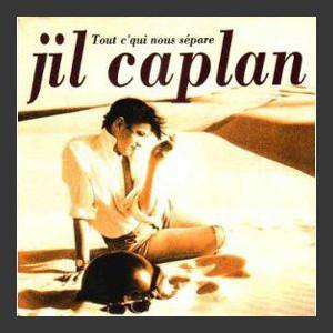 Jil Caplan Tout c'qui nous sépare