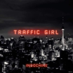 Indochine Traffic Girl (Radio Edit)