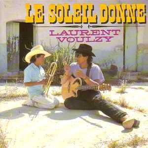 Laurent Voulzy Le Soleil Donne
