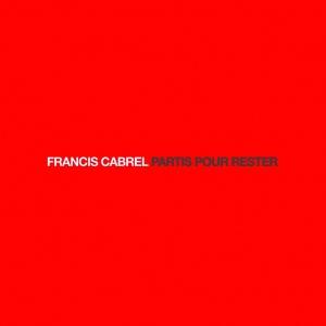 Francis Cabrel Partis pour rester