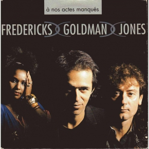 Fredericks Goldman Jones A nos actes manqués