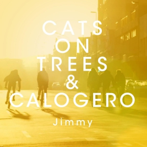 Cats on Trees & Calogero Jimmy
