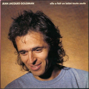 Jean-Jacques Goldman Elle a fait un bébé toute seule
