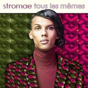Stromae Tous les mêmes