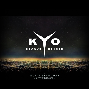 Kyo Ft Brooke Fraser Nuits Blanches (Afterglow)