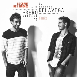 Fréro Delavega Le chant des sirènes