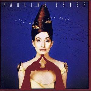 Pauline Ester Le Monde Est Fou