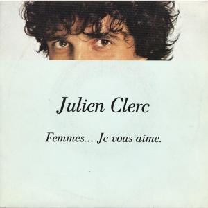 Julien Clerc Femmes je vous aime
