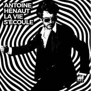 Antoine Hénaut La vie s'écoule