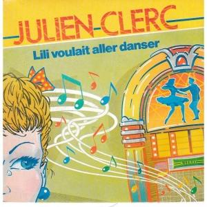 Julien Clerc Lili voulait aller danser