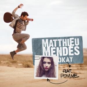 Matthieu Mendès Ft. Pomme Okay