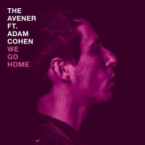 The Avener ft. Adam Cohen We Go Home