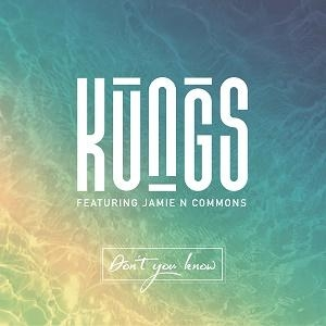 KUNGS Don't you know