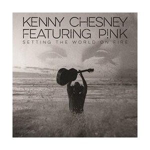 Kenny Chesney feat. P!nk Setting The World On Fire
