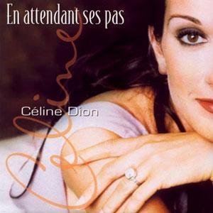 Céline Dion En Attendant Ses Pas
