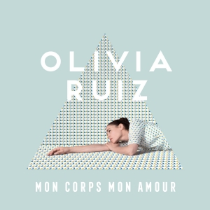 Olivia Ruiz Mon corps mon amour (JUNO REMIX)