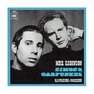 Paul Simon & Art Garfunkel Mrs Robinson