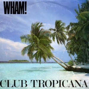 Wham Club Tropicana