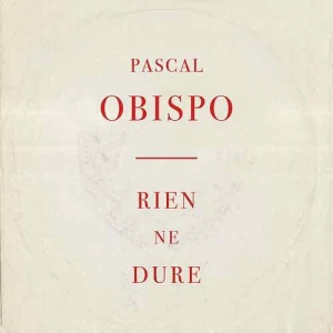 Pascal Obispo Rien ne dure
