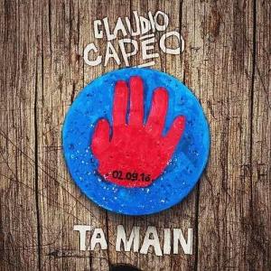 Claudio Capéo Ta main