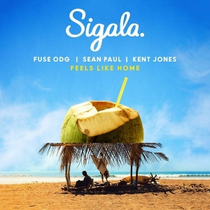 Sigala ft. Fuse ODG , Sean Paul & Kent Jones Feels Like Home