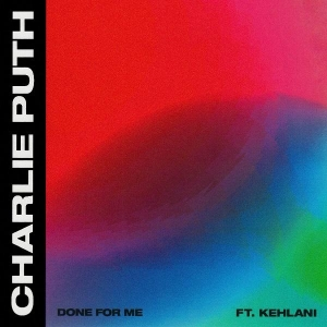 Charlie Puth ft. Kehlani Done For Me