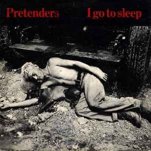 The Pretenders I go to sleep