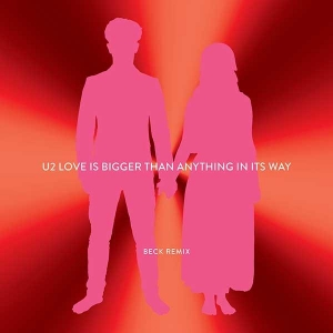 U2 Love Is Bigger Than Anything In Its Way (Beck Version)