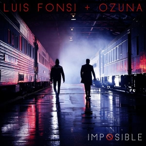 LUIS FONSI Ft. Ozuna IMPOSIBLE