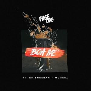 Fuse ODG Ft. Ed Sheeran & Mugeez Boa Me