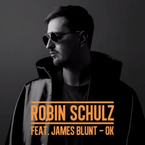 Robin Schulz Ft. James Blunt Ok