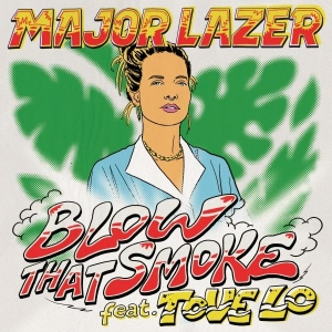Major Lazer Ft. Tove Lo Blow That Smoke