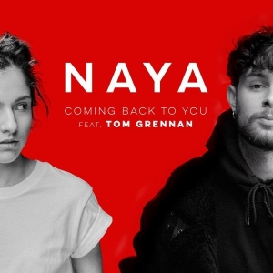 Naya & Tom Grennan Coming Back to You