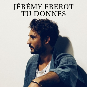 Jérémy Frérot Tu Donnes