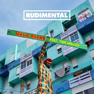 Rudimental ft. Tom Walker Walk Alone