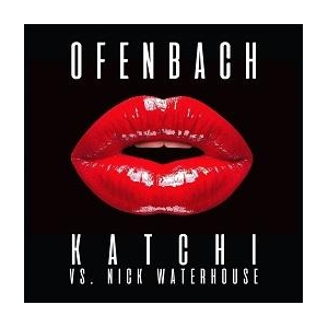 Ofenbach VS Nick Waterhouse Katchi (The Doo Wap Song)