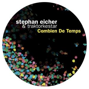 Stephan Eicher & Traktorkestar Combien de temps