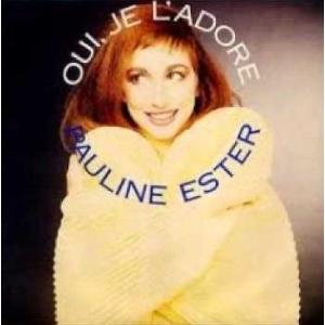 Pauline Ester Oui Je L'Adore
