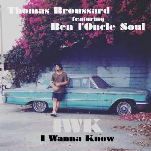 Thomas Broussard Ft. Ben l'oncle soul I wanna know