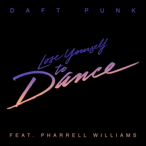 Daft Punk Ft. Pharrell Williams Lose yourself to dance