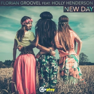 Florian Groovel Ft. Holly Henderson New Day