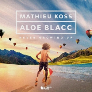 MATHIEU KOSS & ALOE BLACC NEVER GROWING UP