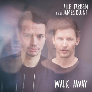 Alle Farben & James Blunt Walk Away