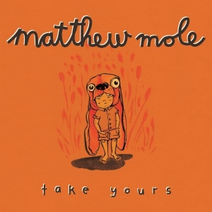 Matthew Mole Take Yours